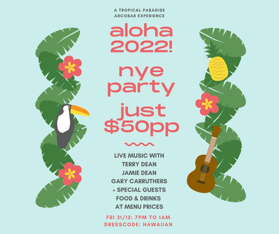 NEW YEARS EVE - ALOHA 2022!