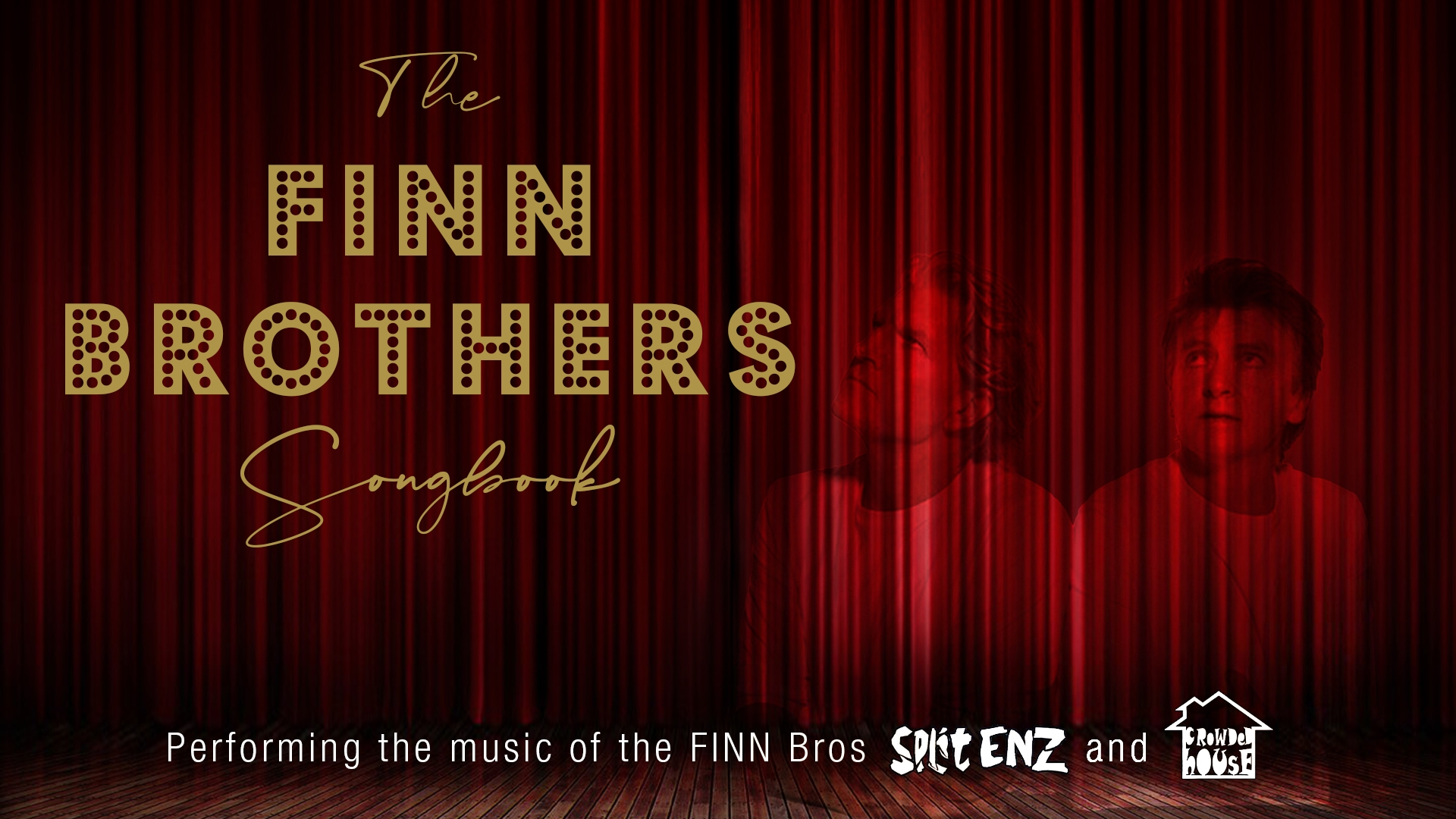 (SOLD OUT) DINNER & SHOW - A Tribute To THE FINN BROTHERS: The Songs Of Split Enz, Crowded House, and Neil & Tim Finn