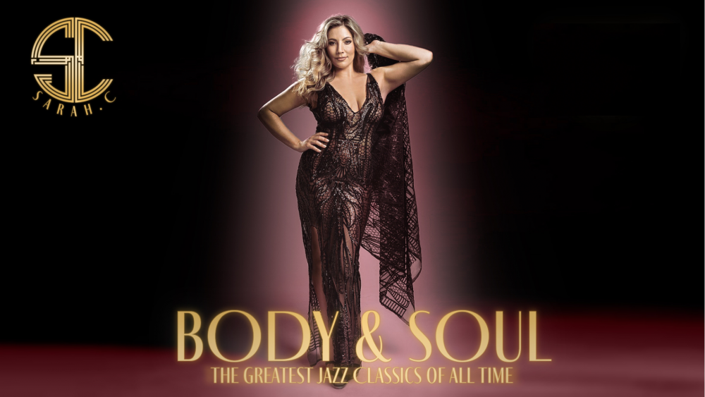 BODY AND SOUL - The Greatest Jazz Classics Of All Time - Featuring The Wonderful Ms Sarah C & Her Band - Exclusive Dinner & Show