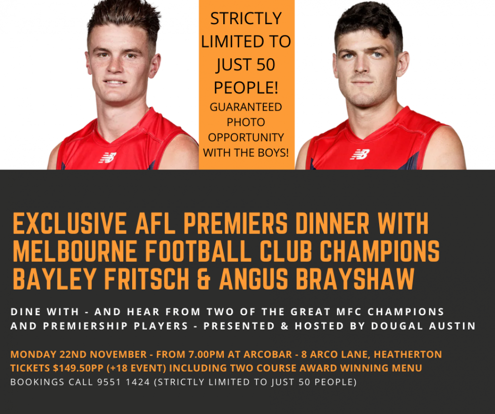 (SOLD OUT) Melbourne Football Club Premiers Dinner With Grand Final Champions Bayley Fritsch & Angus Brayshaw