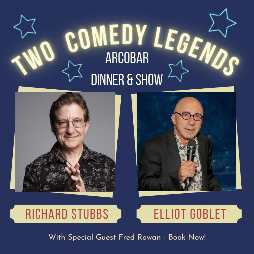 COMEDY LEGENDS DINNER & SHOW - FEATURING RICHARD STUBBS, ELLIOT GOBLET & SPECIAL GUEST FRED ROWAN